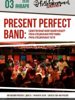 3 января, Present Perfect Band (Fish Fabrique Nouvelle)