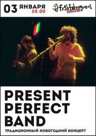 3 января 2019, Present Perfect Band, Fish Fabrique Nouvelle