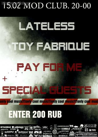 Концерт 15 февраля 2012, LATELESS,TOY FABRIQUE,PAY FOR ME and SPECIAL GUESTS (MOD, Санкт-Петербург)