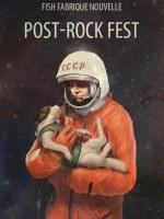 13 апреля, ДЕНЬ КОСМОНАВТИКИ POST-ROCK FEST (Fish Fabrique Nouvelle)